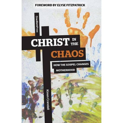 Christ in the Chaos - by  Kimm Crandall (Paperback) - image 1 of 1
