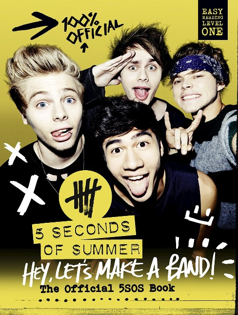 Hey, Let's Make a Band!: The Official 5SOS Book (Hardcover) by 5 Seconds of Summer - image 1 of 1