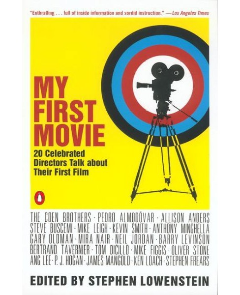My First Movie : Twenty Celebrated Directors Talk About Their First Film -  Reprint (Paperback) - image 1 of 1