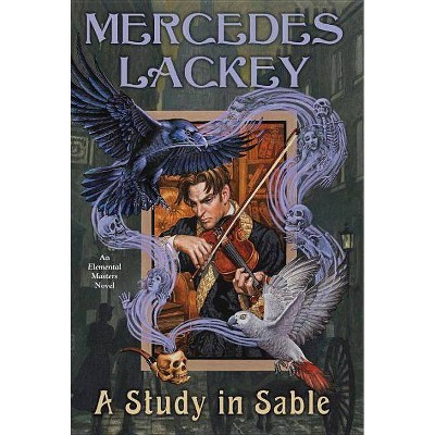 A Study in Sable - (Elemental Masters) by  Mercedes Lackey (Paperback)
