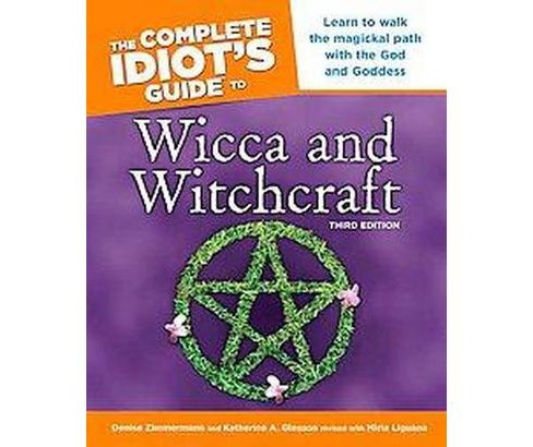 Complete Idiot's Guide to Wicca And Witchcraft (Paperback) (Miria Liguana & Katherine A. Gleason) - image 1 of 1