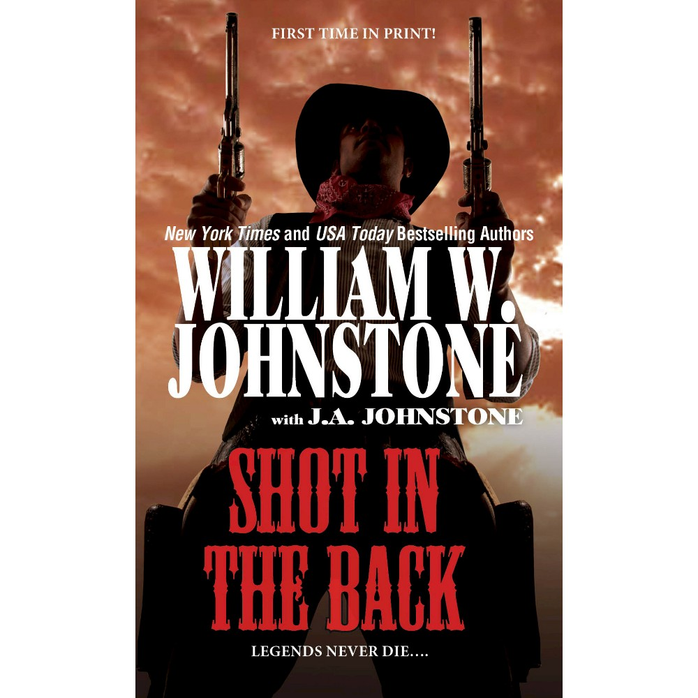 Shot in the Back (Paperback) (William W. Johnstone & J. A. Johnstone)