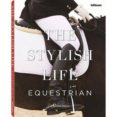 The Stylish Life: Equestrian - by  Vicky Moon (Hardcover) - image 1 of 1