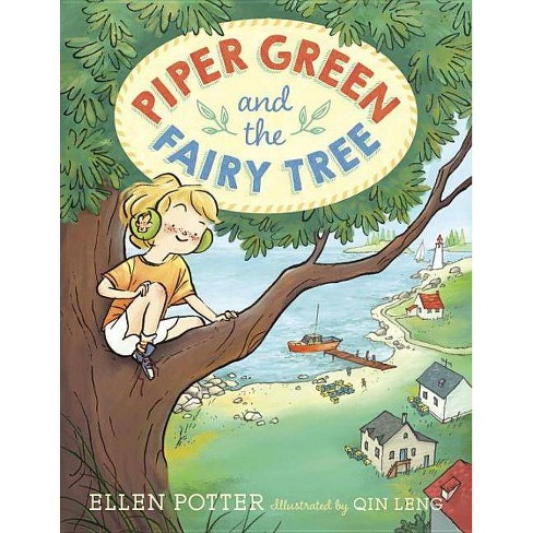 Piper Green and the Fairy Tree - by  Ellen Potter (Hardcover) - image 1 of 1
