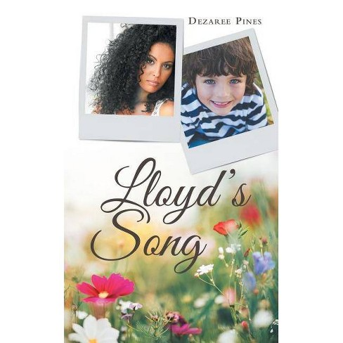 Lloyd's Song - by  Dezaree Pines (Paperback) - image 1 of 1