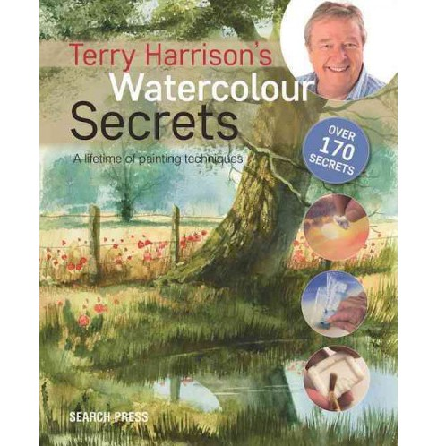 Terry Harrison's Watercolour Secrets : A Lifetime of Painting Techniques (Paperback) - image 1 of 1
