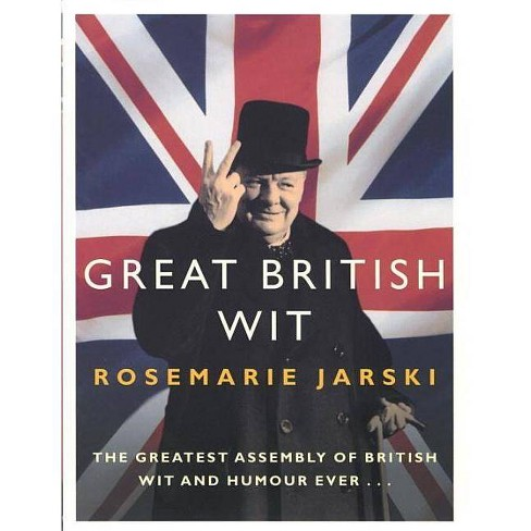 Great British Wit - by  Rosemarie Jarski (Paperback) - image 1 of 1