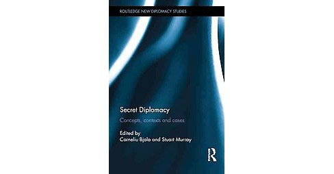 Secret Diplomacy : Concepts, Contexts and Cases (Hardcover) - image 1 of 1