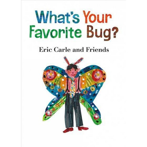What's Your Favorite Bug? - (Eric Carle and Friends' What's Your Favorite, 3) by  Eric Carle - image 1 of 1