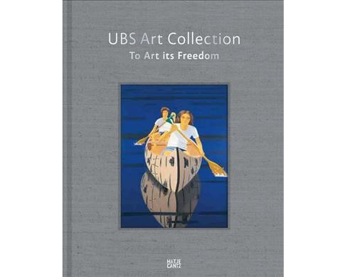 UBS Art Collection : To Art its Freedom (Hardcover) (Dieter Buchhart & Mary Rozell) - image 1 of 1