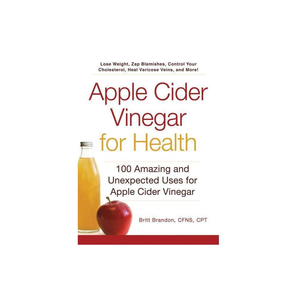 Apple Cider Vinegar For Health For Health By Britt Brandon Paperback