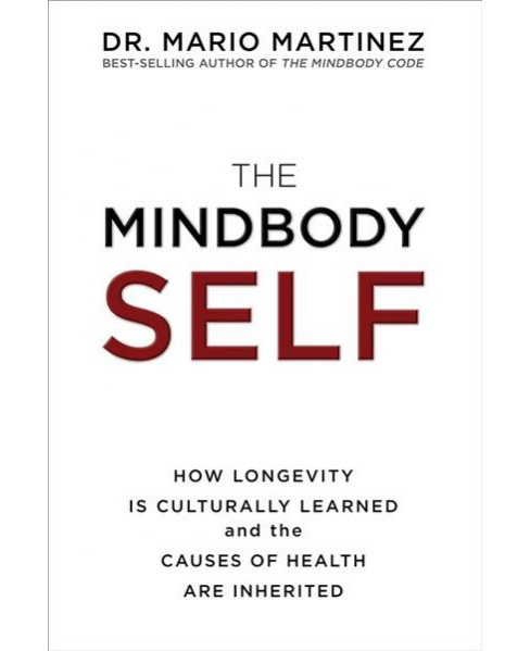 Mindbody Self : How Longevity Is Culturally Learned and the Causes of Health Are Inherited (Hardcover) - image 1 of 1