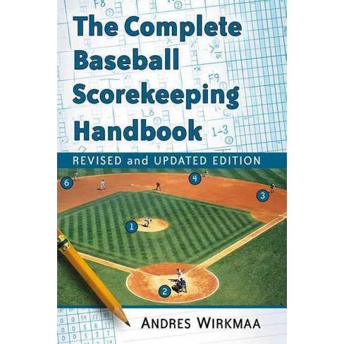 complete baseball scorekeeping handbook revised updated