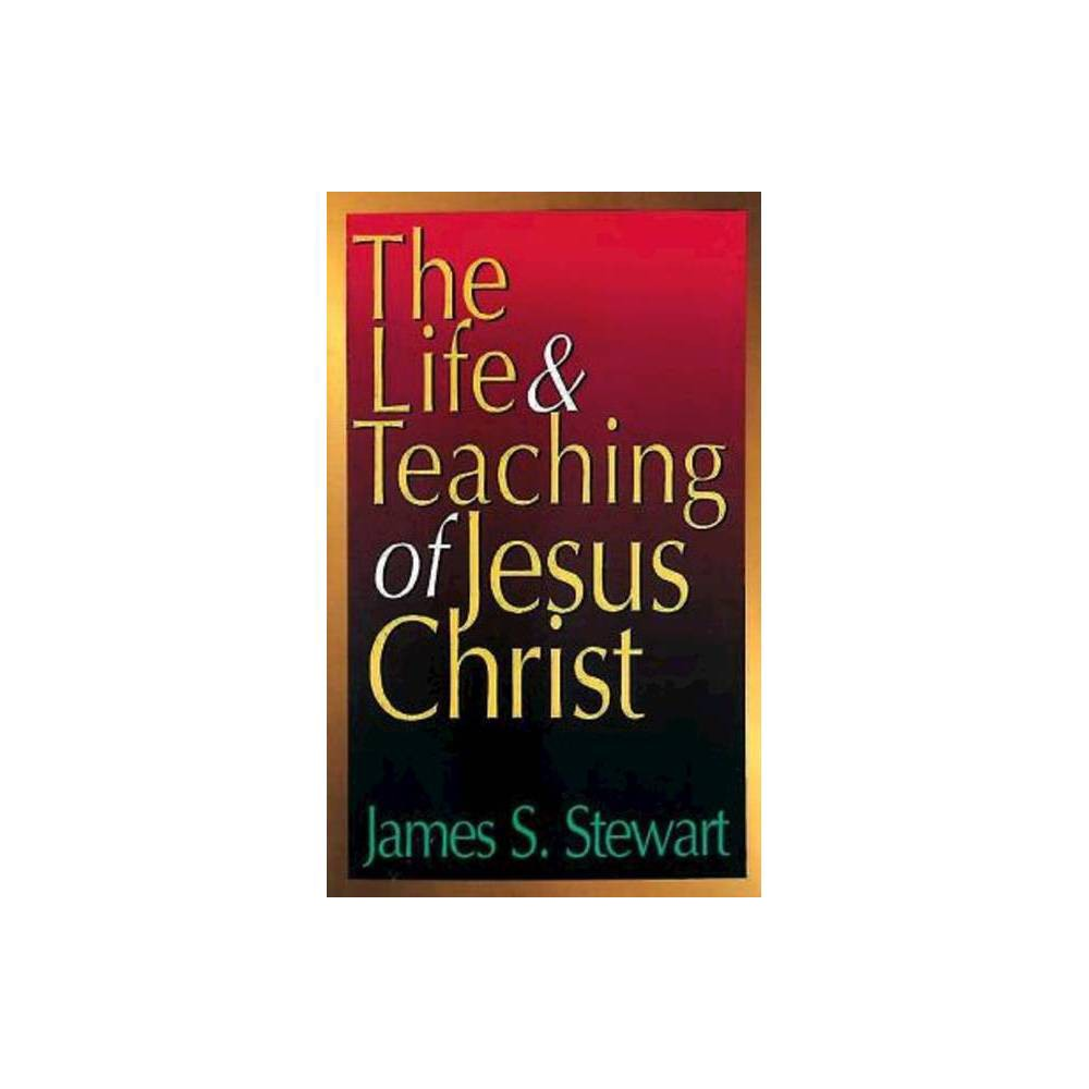 The Life And Teaching Of Jesus Christ Paperback