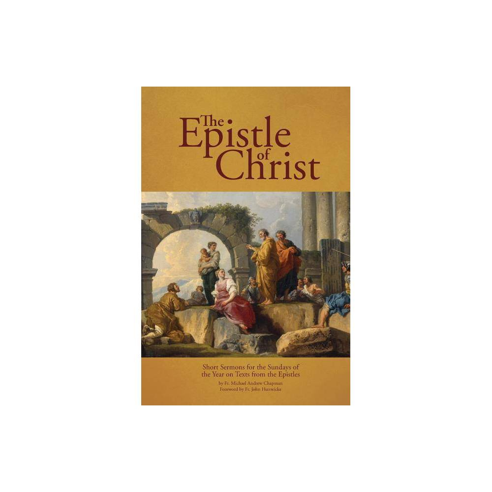 The Epistle Of Christ By Fr Michael Andrew Chapman Paperback