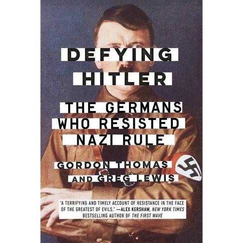 Defying Hitler - by  Gordon Thomas & Greg Lewis (Paperback) - image 1 of 1