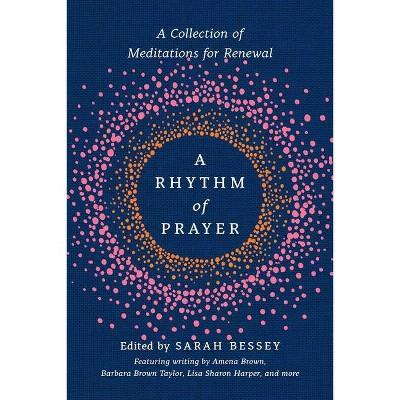 A Rhythm of Prayer - by Sarah Bessey (Hardcover)