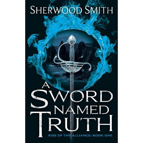 A Sword Named Truth - (Rise of the Alliance) by  Sherwood Smith (Paperback) - image 1 of 1