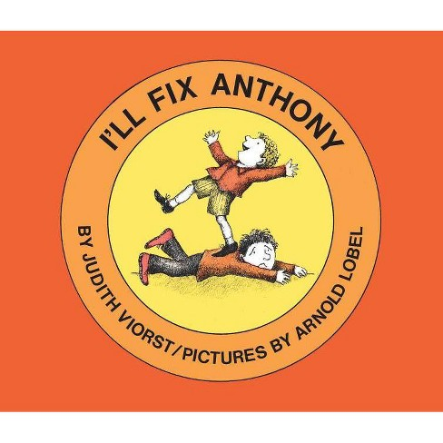 I'll Fix Anthony - by  Judith Viorst (Hardcover) - image 1 of 1