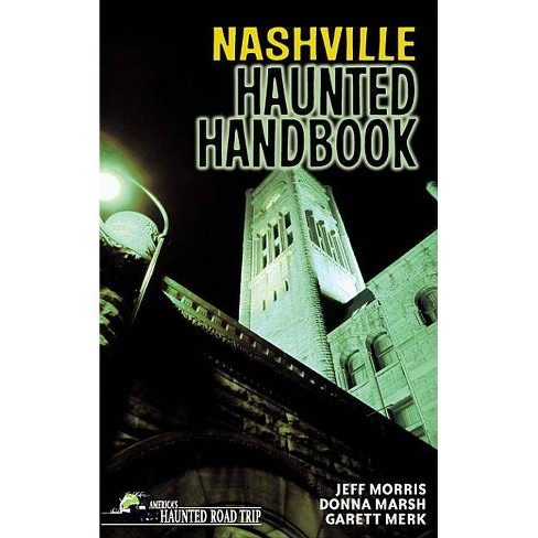 Nashville Haunted Handbook - (America's Haunted Road Trip) by  Donna Marsh & Jeff Morris (Hardcover) - image 1 of 1