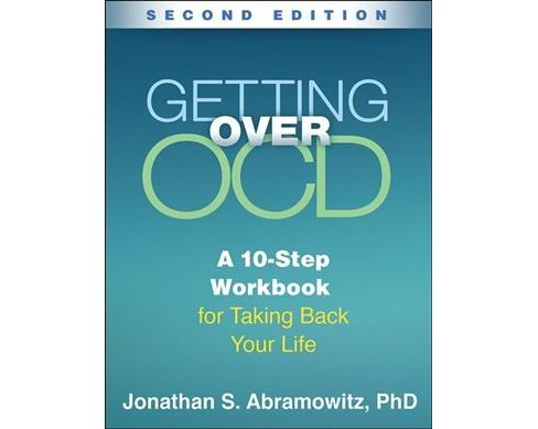 Getting over OCD : A 10-step Workbook for Taking Back Your Life (Paperback) (Ph.d. Jonathan S. - image 1 of 1