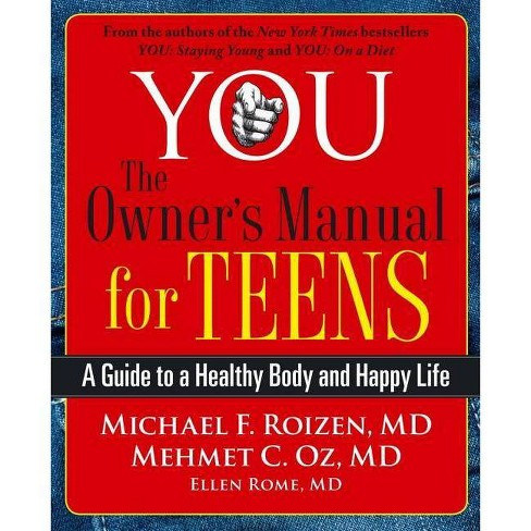 You: The Owner's Manual for Teens - by  Michael F Roizen & Mehmet Oz (Paperback) - image 1 of 1