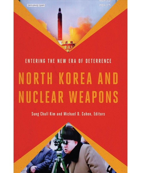 North Korea and Nuclear Weapons : Entering the New Era of Deterrence -  (Paperback) - image 1 of 1