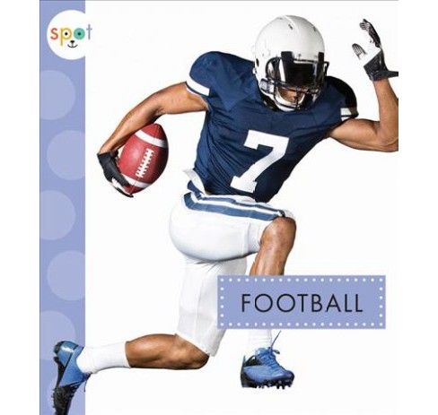 Football -  Reprint (Spot Sports) by Mari Schuh (Paperback) - image 1 of 1