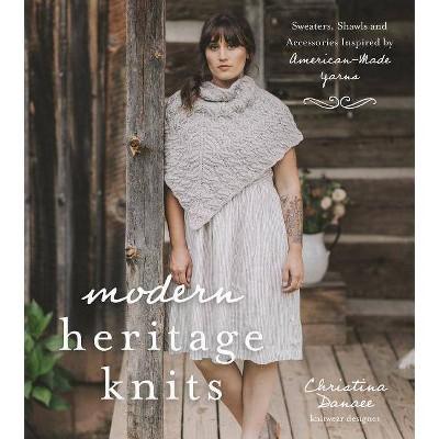 Modern Heritage Knits - by Christina Danaee (Paperback)