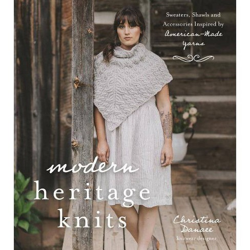 Modern Heritage Knits - by  Christina Danaee (Paperback) - image 1 of 1