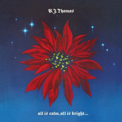 B.J. Thomas - All Is Calm All Is Bright & Love Shin (CD) - image 1 of 1