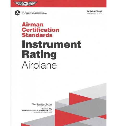 Instrument Rating - Airplane : FAA-S-ACS-8A, Airman Certification Standards (Revised) (Paperback) - image 1 of 1
