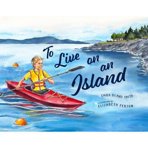 To Live on an Island - by  Emma Bland Smith (Hardcover) - image 1 of 1