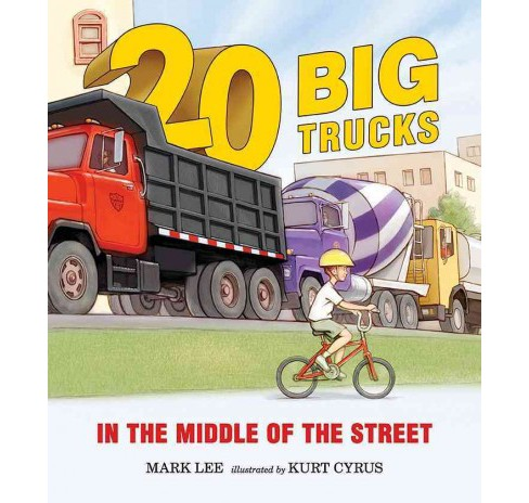 20 Big Trucks in the Middle of the Street (School And Library) (Mark Lee) - image 1 of 1