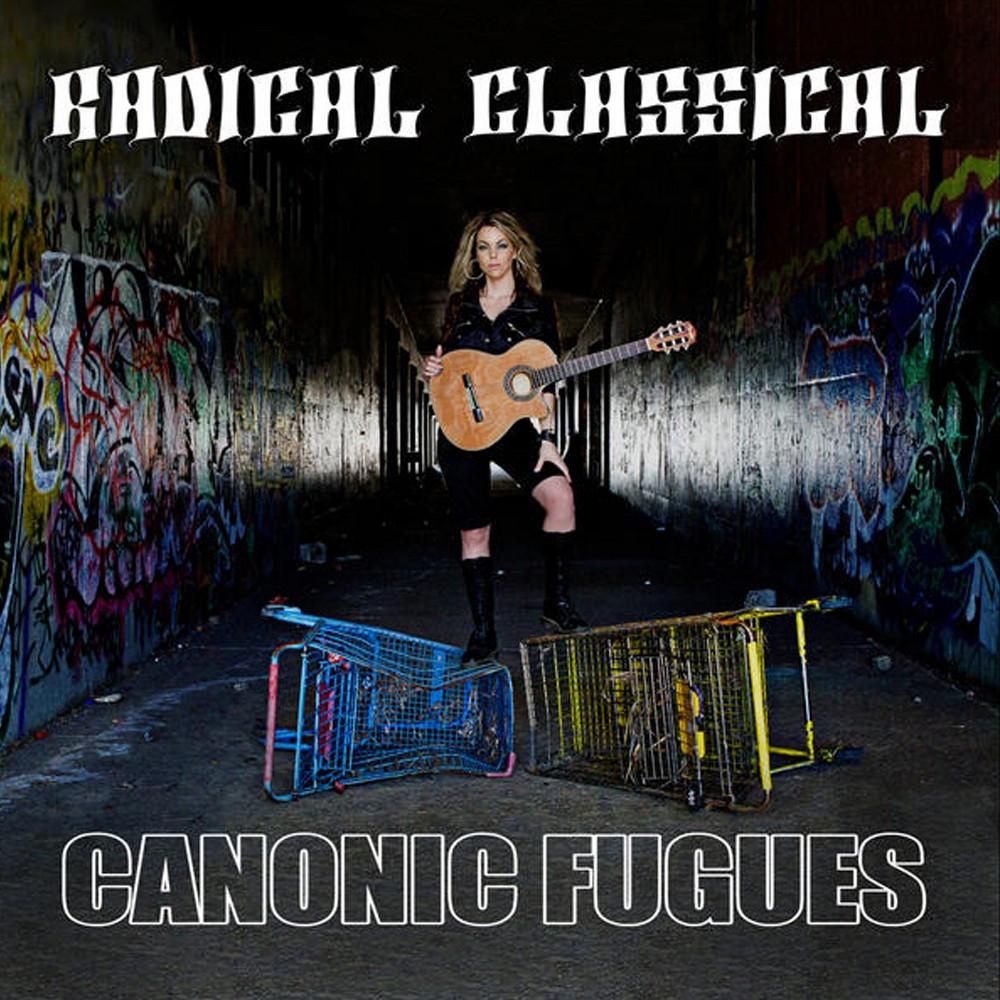 Radical Classical - Canonic Fugues (CD)