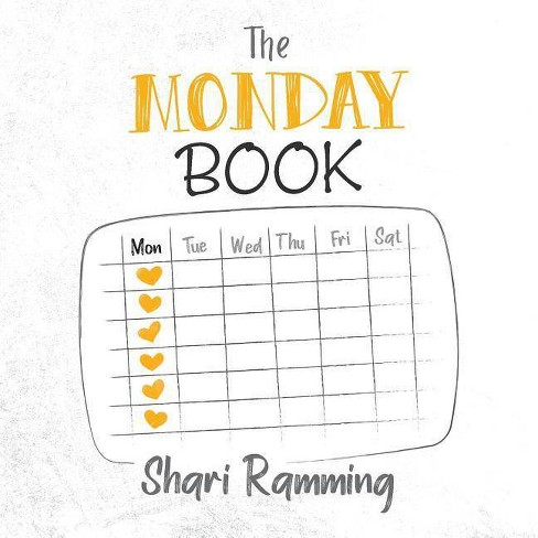 The Monday Book - by  Shari Ramming (Paperback) - image 1 of 1