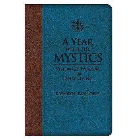 A Year with the Mystics - by  Kathryn Jean Lopez (Leather_bound) - image 1 of 1