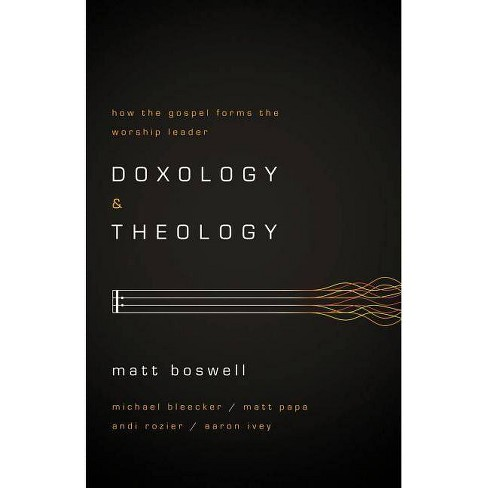 Doxology and Theology - by  Matt Boswell (Paperback) - image 1 of 1