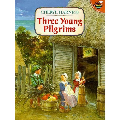 Three Young Pilgrims - by  Cheryl Harness (Paperback) - image 1 of 1