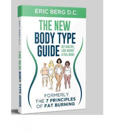 Dr. Berg's New Body Type Guide : Get Healthy Lose Weight & Feel Great (Hardcover) (Eric Berg) - image 1 of 1