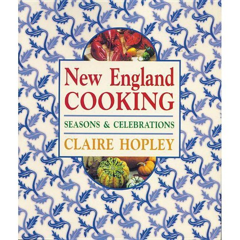 New England Cooking - by  Claire Hopley (Paperback) - image 1 of 1