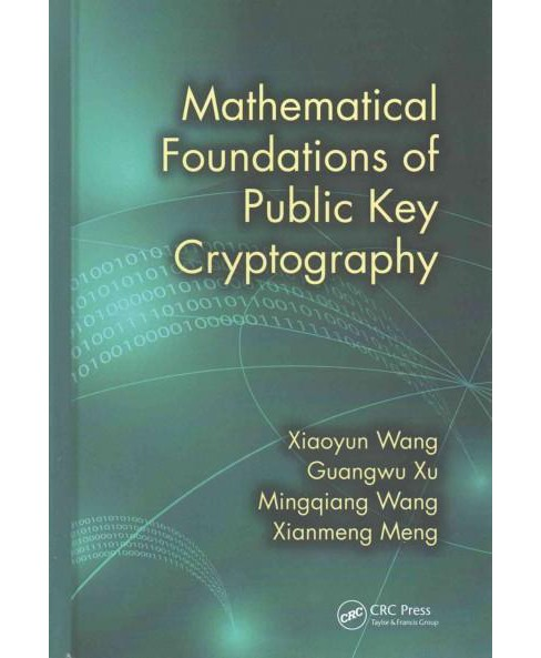 Mathematical Foundations of Public Key Cryptography (Hardcover) (Xiaoyun Wang) - image 1 of 1