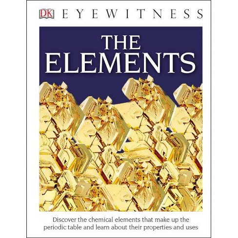 DK Eyewitness Books: The Elements - (Hardcover) - image 1 of 1