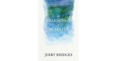 Blessing of Humility (Paperback) (Jerry Bridges) - image 1 of 1