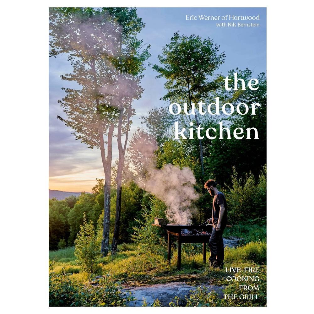 The Outdoor Kitchen By Eric Werner 38 Nils Bernstein Hardcover
