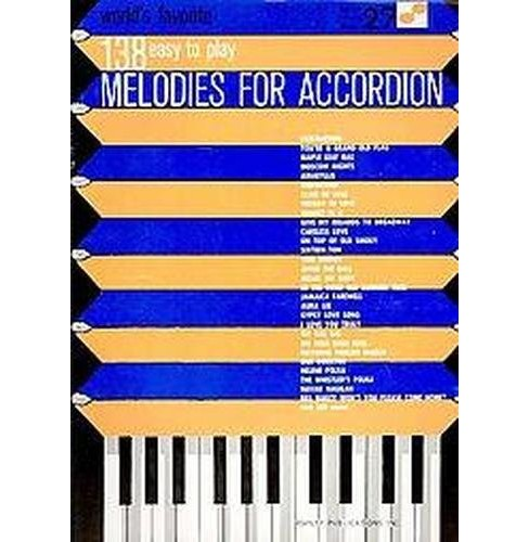 World's Favorite 138 Easy to Play Melodies for Accordion (Paperback) - image 1 of 1
