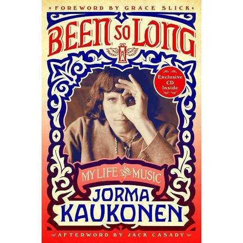Been So Long - by  Jorma Kaukonen (Hardcover) - image 1 of 1
