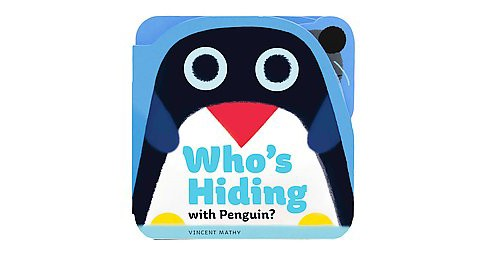 Who's Hiding With Penguin? (Hardcover) (Vincent Mathy) - image 1 of 1