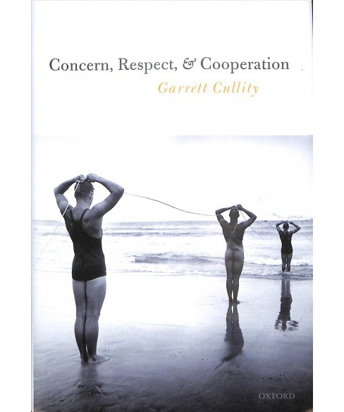 Concern, Respect, and Cooperation -  by Garrett Cullity (Hardcover) - image 1 of 1