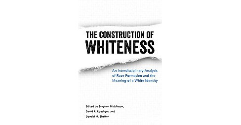 The Construction of Whiteness (Hardcover) - image 1 of 1
